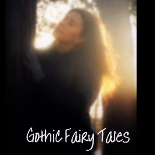 Gothic Fairy Tales  (a selection of music with a Celtic Chilled vibe)