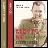 Whicker's War, By Alan Whicker, Abridged by John Nicholl, Read by Alan Whicker
