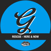 Rescue - Here And Now