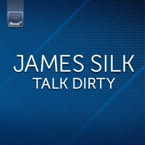 Talk Dirty (Club Edit) by James Silk
