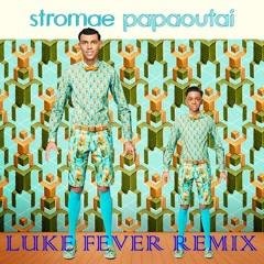 Stromae - Papaoutai (Luke Fever Remix)