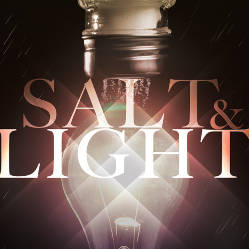 Salt & Light/Pastor Todd Stanley - May 31 2015