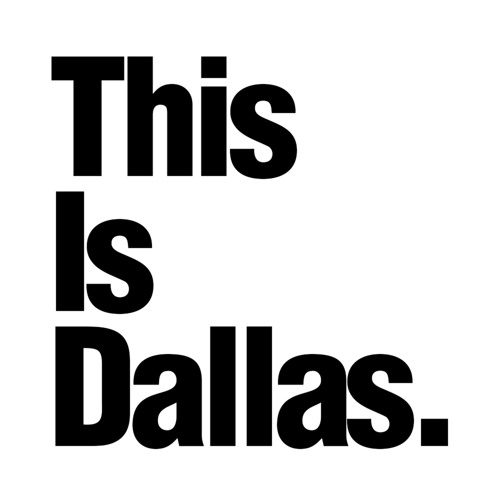 This Is Dallas.