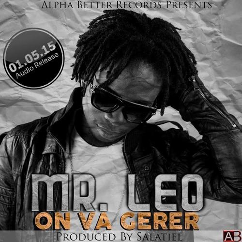 Mr. Leo - On Va Gérer [Produced By Salatiel]