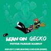 Major Lazer Ft Dj Snake X Oliver Heldens - Lean On Gecko! (Petter Parker Mashup)FREE DOWNLOAD