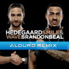 Hedegaard Feat. Brandon Beal - Smile And Wave (Alduro Remix)