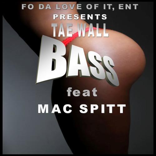 Tae Wall (Bass) feat Mac Spitt