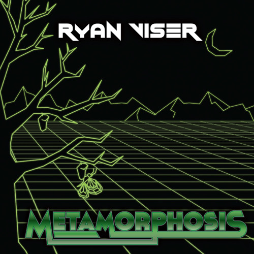 Ryan Viser - Metamorphosis