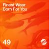 Finest Wear - Born For You (Original Mix)