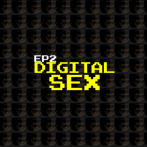 Episode 2-Digital Sex