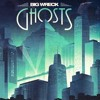 Ghosts- Big Wreck demo
