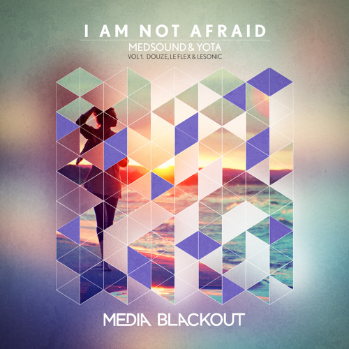 Medsound & Yota - I Am Not Afraid (Original Mix)| Media Blackout MBO042