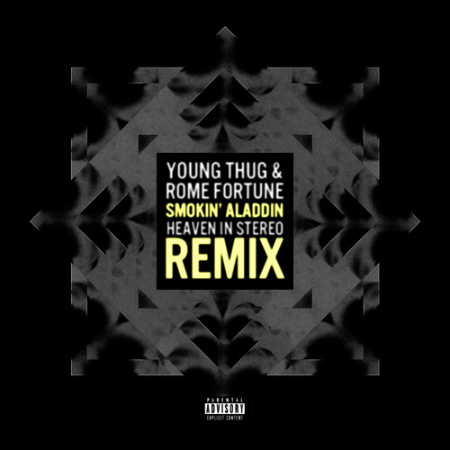 Young Thug & Rome Fortune - Smokin' Aladdin (Heaven in Stereo Remix)