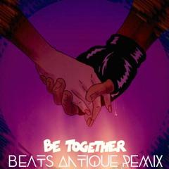 Major Lazer - Be Together (feat. Wild Belle) - Beats Antique Remix