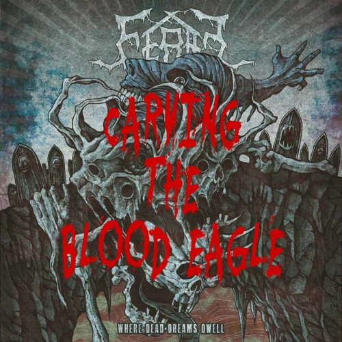 FERAL - Carving The Blood Eagle