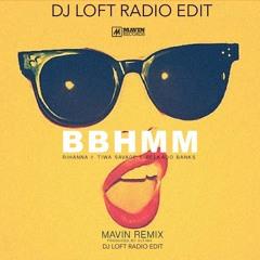 Tiwa Savage X Rihanna X ReekadoBanks - BBHMM Mavin Remix (DJ LOFT RADIO EDIT)