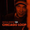 Mutual Respekt 152 with Chicago Loop