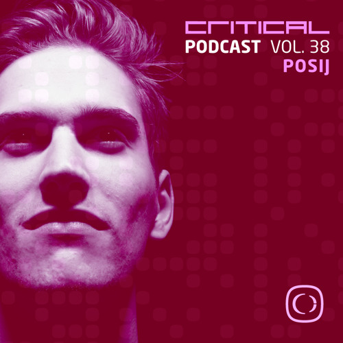 Critical Podcast Vol.38 - Hosted By Posij
