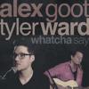 Alex Goot & Tyler Ward - Whatcha Say (Official Audio)
