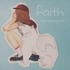 faith / nayutanayuta