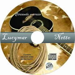 03 - Lucymar Netto E Grupo Tchê Gaitaços - Hoje Eu Vim Para Dançar ( Aut.Lucymar Netto )RG