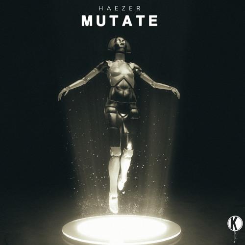 HAEZER - Mutate