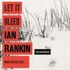 LET IT BLEED by Ian Rankin, read by James Macpherson