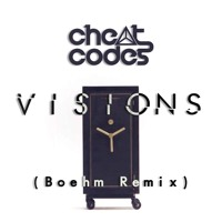 Cheat Codes - Visions (Boehm Remix)