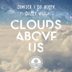 Demrick & DJ Hoppa - Clouds Above Us (ft. Dizzy Wright)
