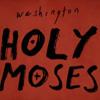 Holy Moses - Washington