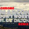 Madcon- Don't Worry ft. Ray Dalton (Chrome remix)
