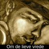 OM DE LIEVE VREDE (For a quiet life - click for translation)