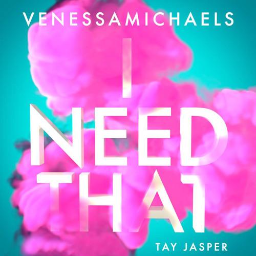 I Need That ft. Tay Jasper