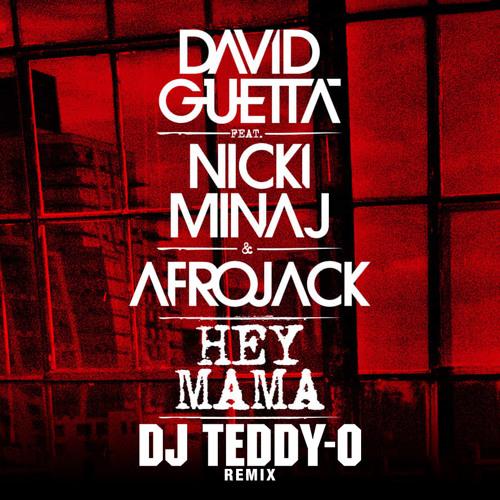 "David Guetta feat. Nicki Minaj & Afrojack - ""Hey Mama"" (DJ TEDDY-O RMX)"