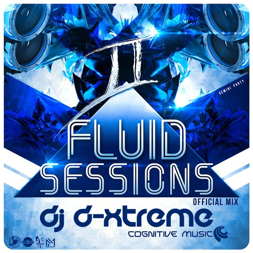 Fluid Sessions Official Mix - DJ D-Xtreme