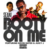 Sean 1 - Booty On Me ( Remixs ) - Feat Kevin Gates & Juicy J