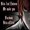 Kira Feat Eminem - We Made You
