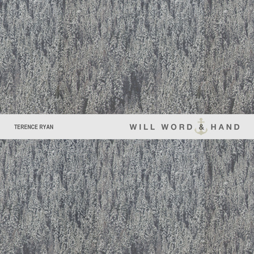 Terence Ryan - Will Word & Hand (EP)