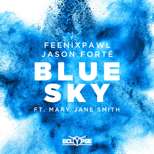 Feenixpawl & Jason Forté - Blue Sky ft. Mary Jane Smith