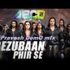 Bezubaan Phir Se DEMO MIx(ABCD2) Dj Pravesh