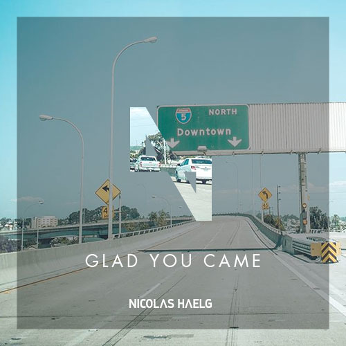 Nicolas Haelg - Glad you came