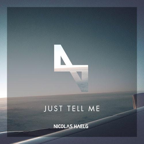 Nicolas Haelg - Just Tell Me (Original Mix)