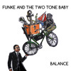 FUNKE AND THE TWO TONE BABY - Not Enough Bonobo
