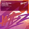 Agua Sin Gas - Come On (Coqui Selection Remix) WAZZUP? RECORDS