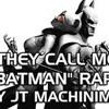 They Call Me Batman - Arkham City RAP LYRICS - by JT Machinima.mp3