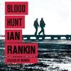 BLOOD HUNT by Ian Rankin, read by Steven Pacey