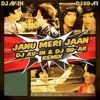 JANU MERI JAAN DJ AV-IN AND DJ SG-AR ( CLUB MIX )