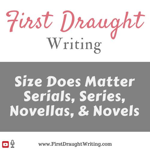 Size Does Matter: Serials, Series, Novellas, and Novels