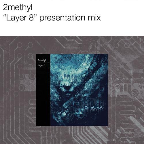 "2Methyl ""Layer 8"" album mix"