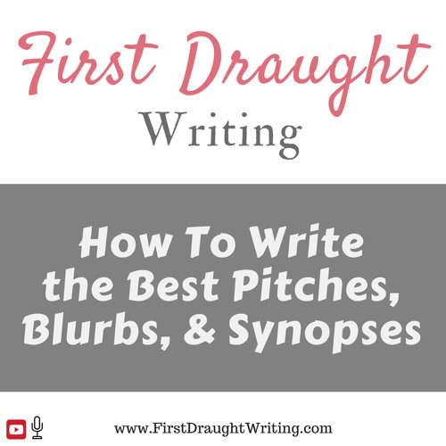 How To Write The Best Pitches, Blurbs, And Synopses